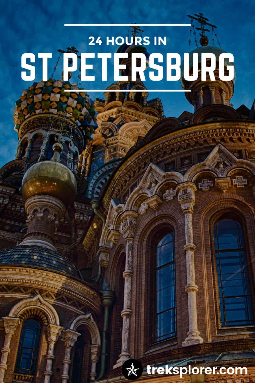 St Petersburg Nood: 24 Hours In St Petersburg For Wanderers