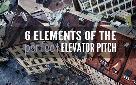 6 Elements of the Perfect Elevator Pitch