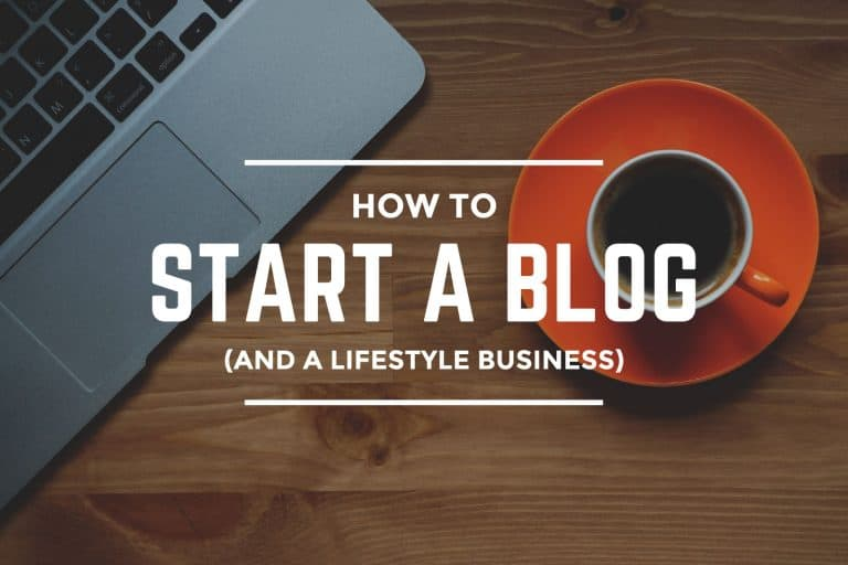 How to Start a Blog and a Lifestyle Business