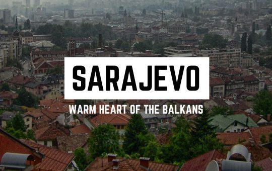 Sarajevo: Warm Heart of the Balkans