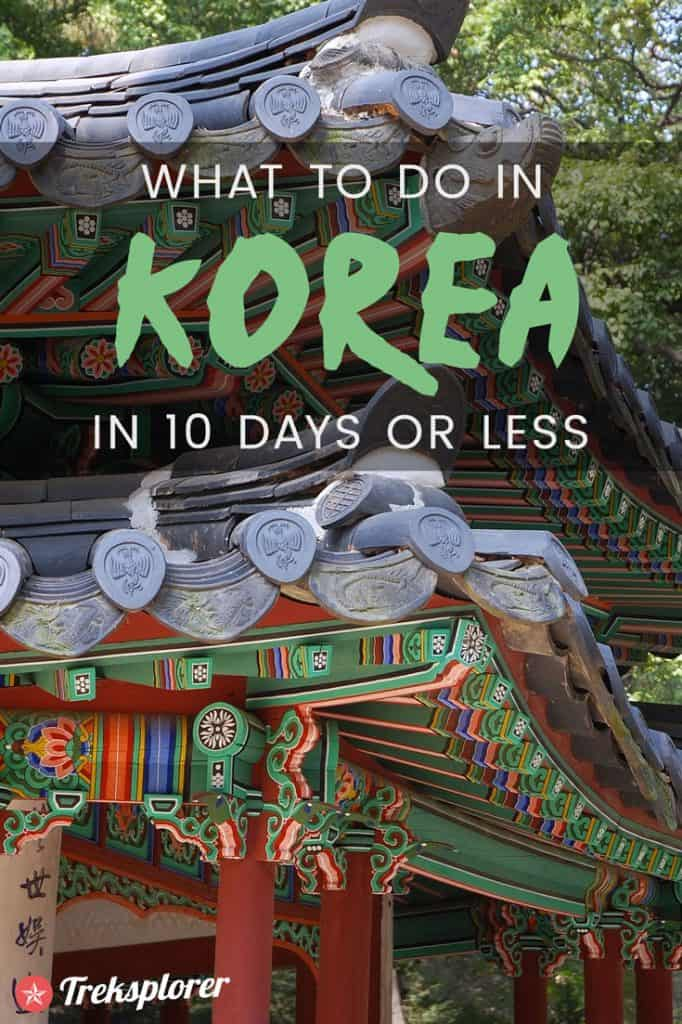 Need some ideas for what to do in Korea? Plan out your trip with this complete 10-day Korea itinerary including suggestions on where to go, things to do, what to eat & where to stay #korea #southkorea #travel