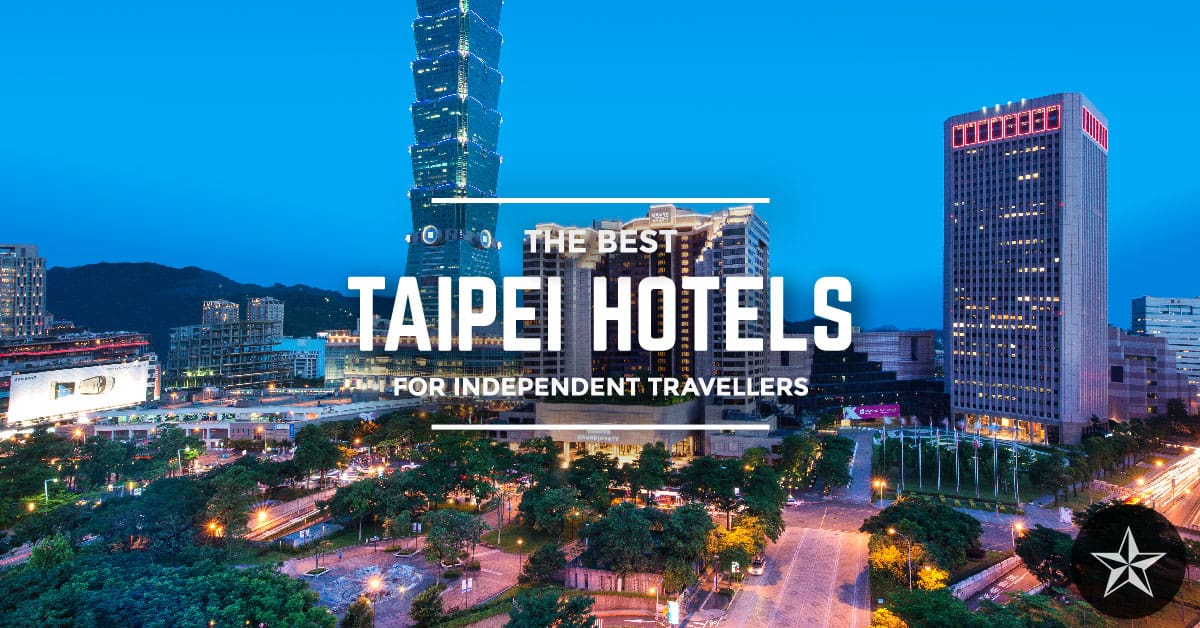c5679b8ddd1 Where to Stay in Taipei  The Best Hotels   Neighbourhoods for 2019